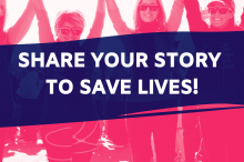 Share Your Story to Save Lives!
